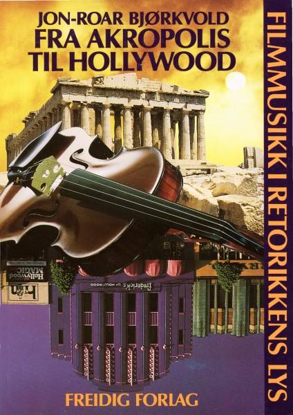 Fra Akropolis til Hollywood av Jon-Roar Bjørkvold
